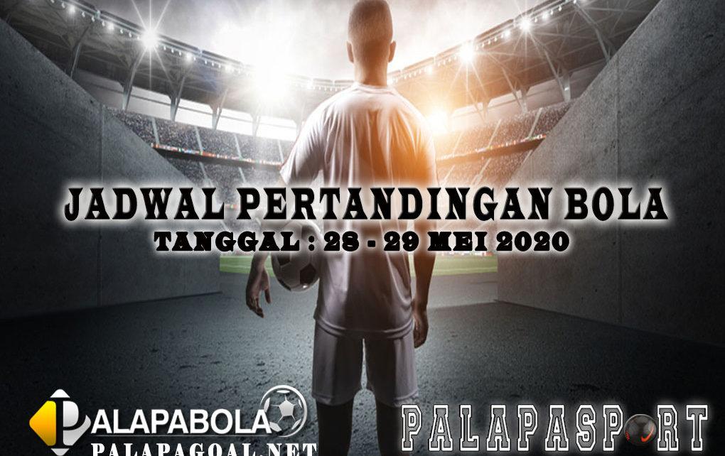 JADWAL BOLA 28 SAMPAI 29 MEI 2020