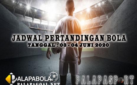 JADWAL BOLA 03 SAMPAI 04 JUNI 2020