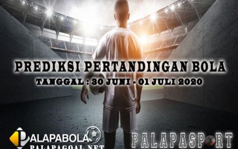 PREDIKSI BOLA 30 JUNI SAMPAI 01 JULI 2020