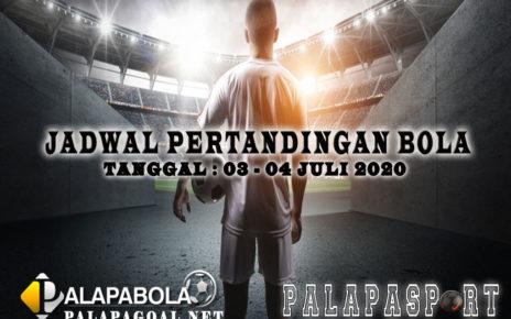 JADWAL BOLA 03 SAMPAI 04 JULI 2020