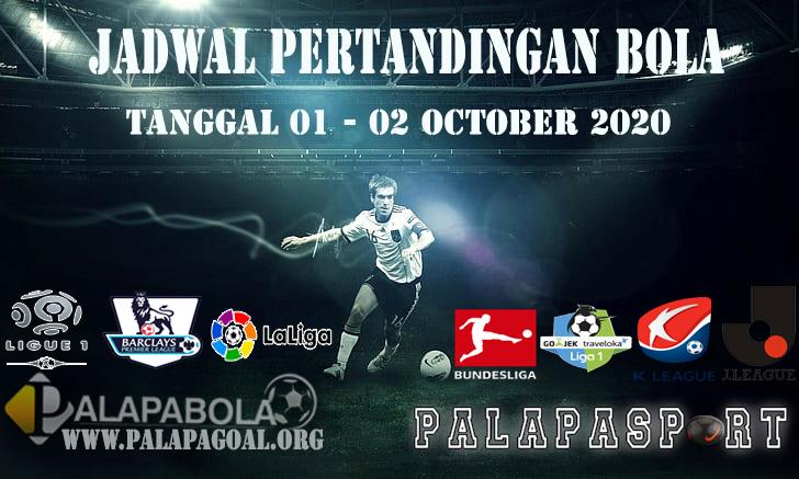 JADWAL PERTANDINGAN BOLA 01 – 02 OCTOBER 2020