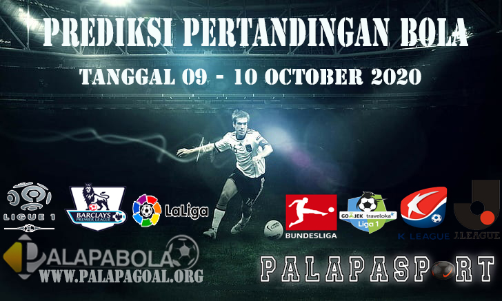 PREDIKSI PERTANDINGAN BOLA 09-10 Oktober 2020